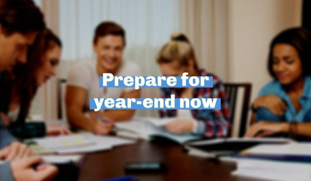Five ways to prepare for year-end now
