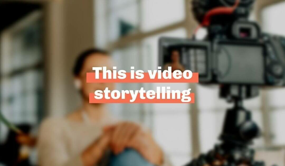 This is video storytelling